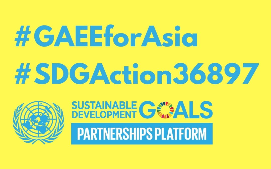 #GAEEforAsia recognized as #SDGACTION36897 by the United Nations